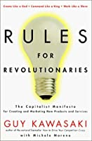 Rules For Revolutionaries: The Capitalist Manifesto for Creeating New Products and Services
