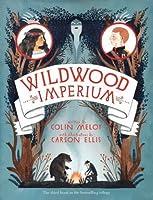 Wildwood Imperium: The Wildwood Chronicles, Book III (Wildwood Trilogy)