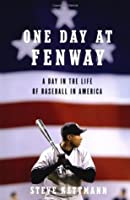 One Day at Fenway: A Day in the Life of Baseball in America