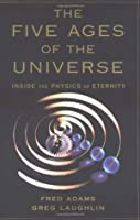 Five Ages of the Universe: Inside the Physics of Eternity