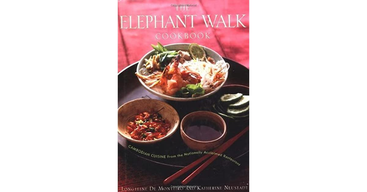 The elephant walk cookbook the exciting world of cambodian cuisine the elephant walk cookbook the exciting world of cambodian cuisine from the nationally acclaimed restaurant by longteine de monteiro forumfinder Images