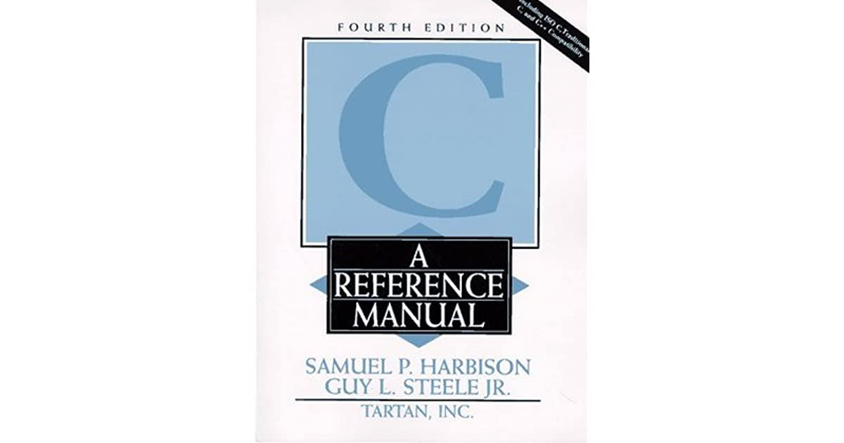 C: A Reference Manual By Samuel P. Harbison III