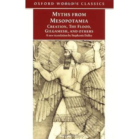a review of dalleys myths from mesopotamia Myths from mesopotamia has 1834 ratings and 87 reviews edward said:   dalley even admits this in her introductions to several of the stories for instance,  in.