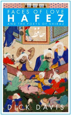 Faces of Love: Hafez and the Poets of Shiraz  (Penguin Classics Deluxe)