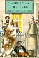 Flashman and the Tiger: And Other Extracts from the Flashman Papers
