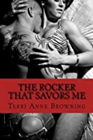 The Rocker That Savors Me (The Rocker, #2)