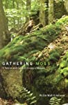 Gathering Moss by Robin Wall Kimmerer