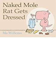 Naked Mole Rat Gets Dressed (Scholastic)