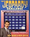 The Jeopardy! Challenge: The Toughest Games from America's Greatest Quiz Show!
