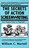 The Secrets of Action Screenwriting by William C. Martell