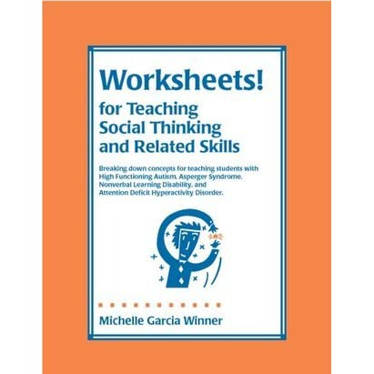 Worksheets for Teaching Social Thinking and Related Skills: Breaking ...