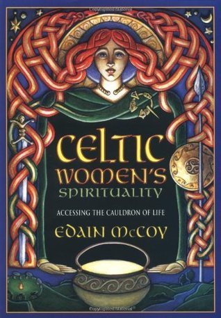 Celtic Women's Spirituality Accessing the Cauldron of Life