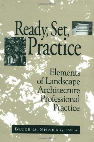 Ready, Set, Practice: Elements of Landscape Architecture Professional Practice
