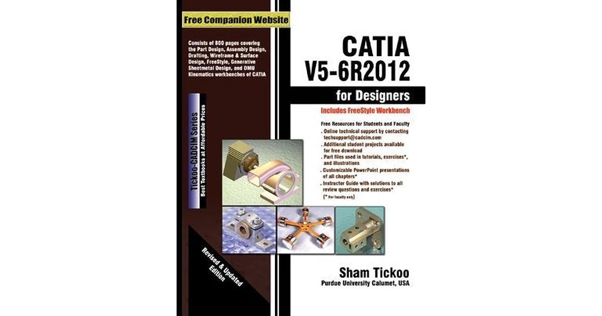 CATIA V5-6R2012 for Designers by Sham Tickoo