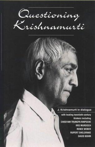 Jiddu Krishnamurti QUESTIONING KRISHNAMURTI