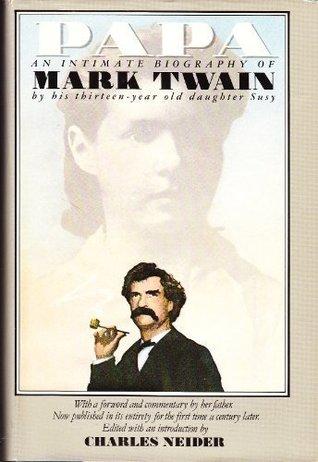 Papa: An Intimate Biography of Mark Twain