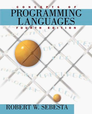 Concepts of Programming Languages by Robert W. Sebesta