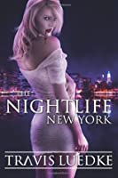 The Nightlife New york (The Nightlife Series) (Volume 1)