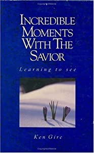 Incredible Moments with the Savior: Learning to See