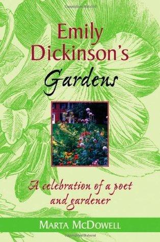 Emily Dickinson's Gardens - A Celebration of Poet and Gardener