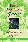 Emily Dickinson's Gardens: A Celebration of a Poet and Gardener