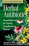 Herbal Antibiotics: Natural Alternatives for Treating Drug Resistant Bacteria (Storey Medicinal Herb Guide)