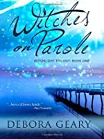 Witches on Parole (WitchLight Trilogy, #1)
