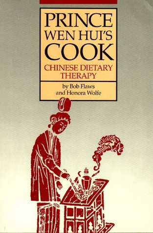 Prince Wen Hui's Cook: Chinese Dietary Therapy