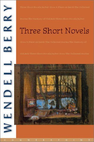 Three Short Novels by Wendell Berry
