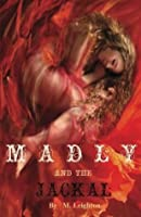 Madly and the Jackal (Madly, #3)