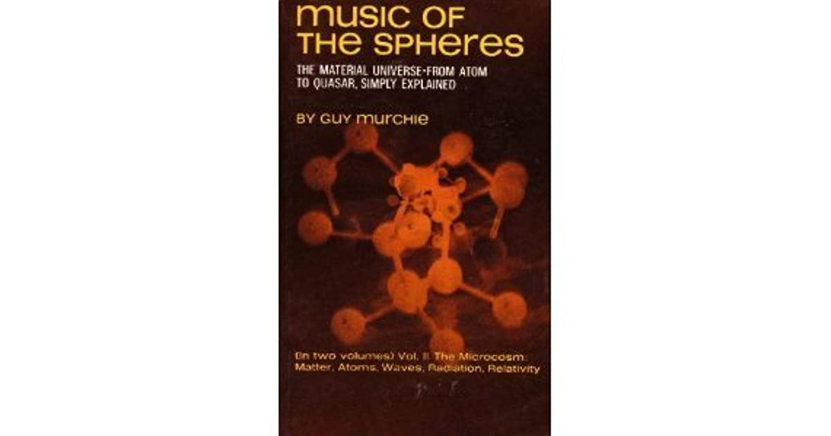 Music Of The Spheres The Material Universe From Atom To Quaser