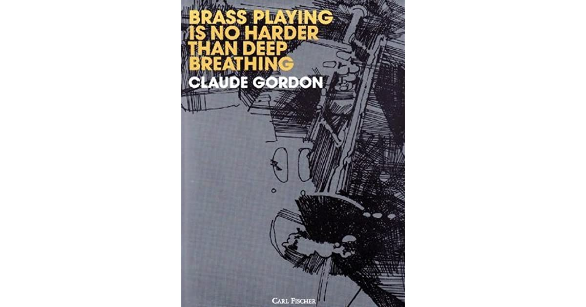 Brass playing is no harder than deep breathing by claude gordon fandeluxe Gallery