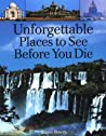 Unforgettable Places to See Before You Die