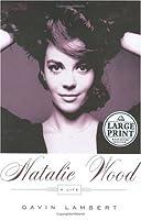 Natalie Wood: A Life (Random House Large Print)