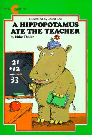 A Hippopotamus Ate the Teacher by Mike Thaler