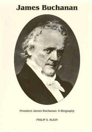 President James Buchanan: A Biography