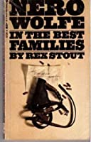 In the Best Families (A Nero Wolfe Mystery)