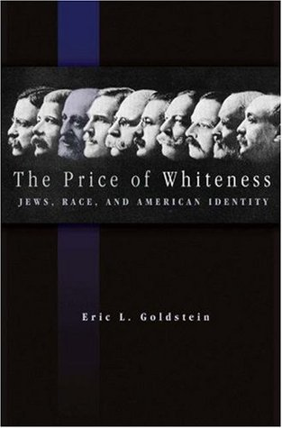 The Price of Whiteness: Jews, Race, and American Identity