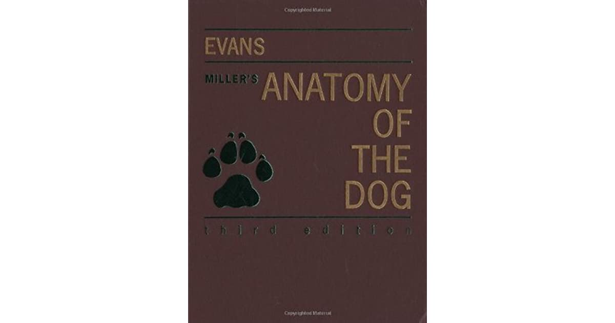 Miller\'s Anatomy of the Dog by Howard E. Evans