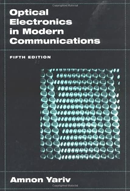 optical electronics in modern communications by amnon yariv rh goodreads com