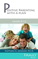 Positive Parenting with a Plan: Family Rules