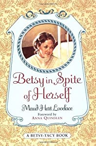 Betsy in Spite of Herself (Betsy-Tacy, #6)