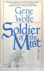 Soldier of the Mist (Latro #1) by Gene Wolfe