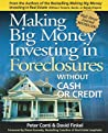 Making Big Money Investing in Foreclosures: Without Cash or Credit