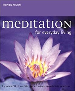 Meditation for Everyday Living: With Audio Compact Disc