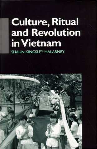 Culture, Ritual, and Revolution in Vietnam (Anthropology of Asia Series)