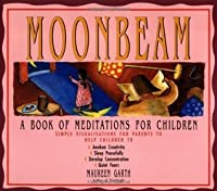 Moonbeam: A Book of Meditations for Children