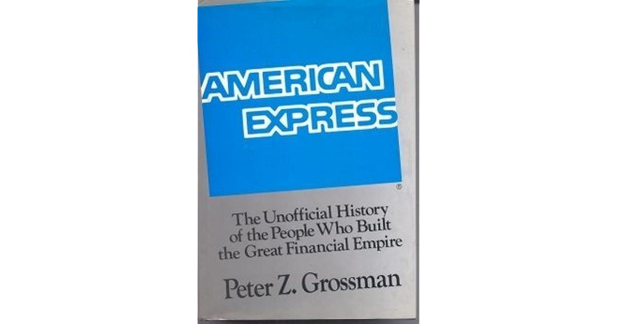 American Express: An Unofficial by Peter Z  Grossman