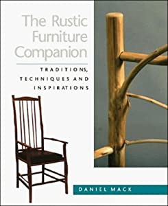 The Rustic Furniture Companion: Traditions, Techniques, and Inspirations