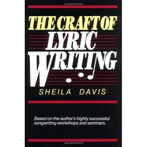 The Craft Of Lyric Writing By Sheila Davis